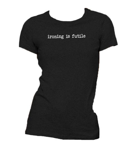Funny t shirts ironing