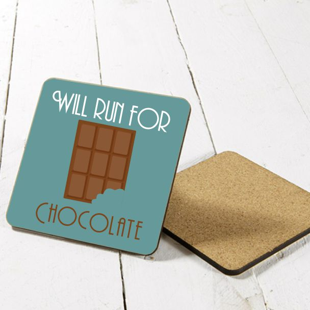 Will run for chocolate coaster