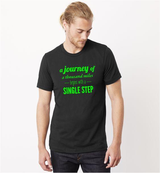 A journey of a thousand steps t-shirt
