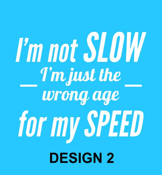 I'm Not Slow